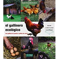El gallinero ecológico: con gallinas de puesta o