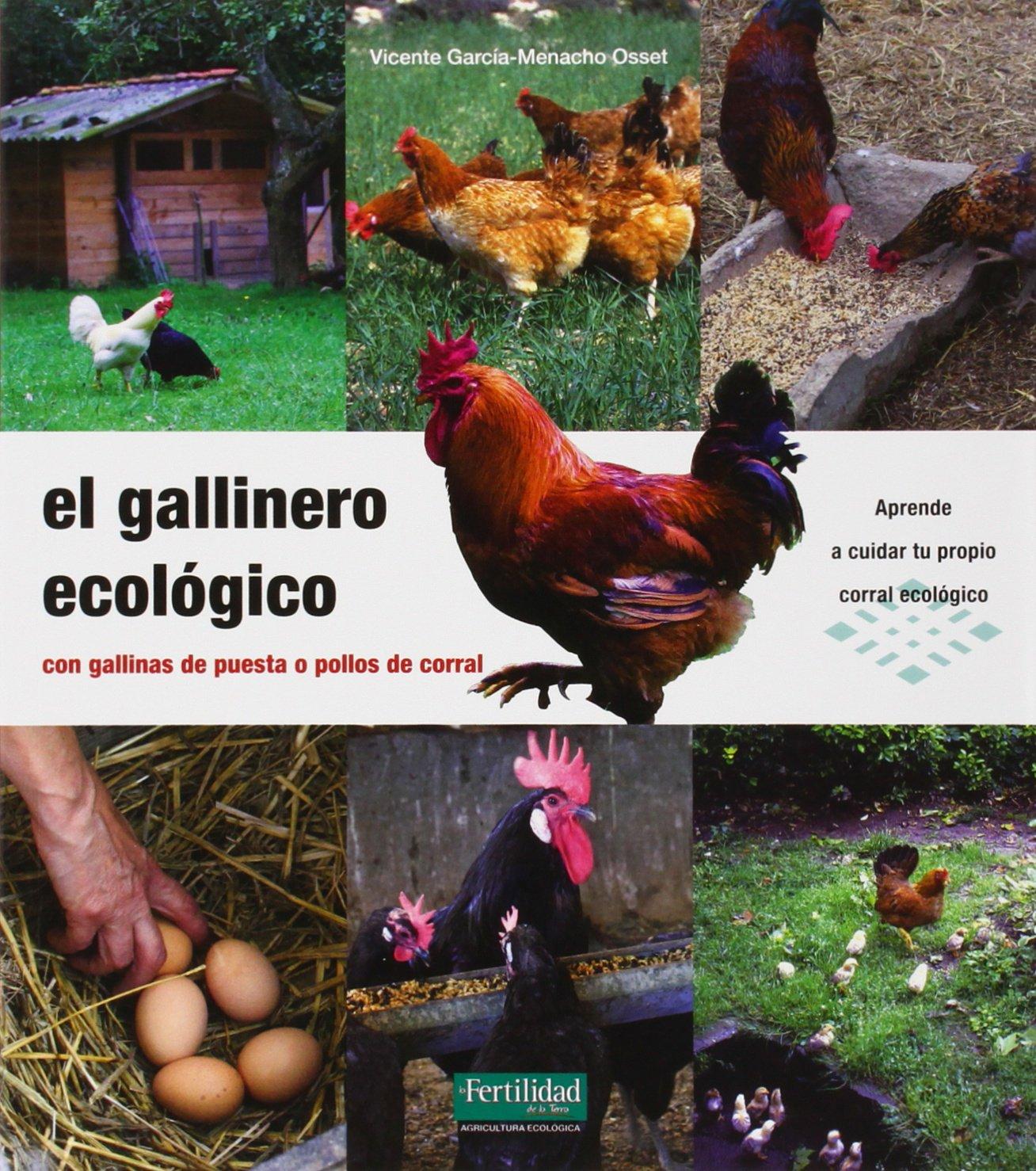 El gallinero ecológico: con gallinas de puesta o pollos de corral ...