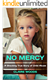 No Mercy: A Shocking True Story of Child Abuse