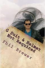 G Suit & Helmet Not Required: 4 Secrets of Doing Business Like a Fighter Pilot Kindle Edition