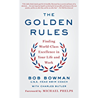 The Golden Rules: Finding World-Class Excellence in Your Life and Work (English Edition)