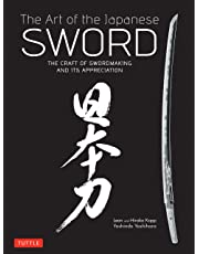 The Art of the Japanese Sword: The Craft of Swordmaking and its Appreciation