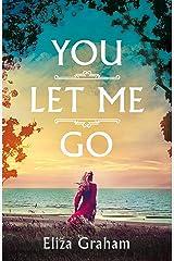You Let Me Go Kindle Edition