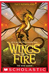 The Hive Queen (Wings of Fire, Book 12) Kindle Edition