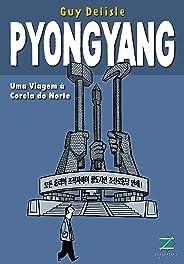 Pyongyang: Uma viagem à Coreia do Norte (Terra Clara)