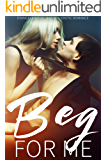Beg For Me: Bad Boy Erotic Romance (Fierce Bad Boy Book 1)