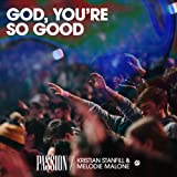 God, You're So Good (Live) [feat. Kristian Stanfill & Melodie Malone]
