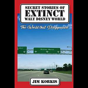 Secret Stories of Extinct Walt Disney World: The World That Disappeared