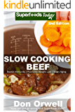 Slow Cooking Beef: Over 45+ Low Carb Slow Cooker Beef Recipes, Dump Dinners Recipes, Quick & Easy Cooking Recipes, Antioxidants & Phytochemicals, Soups ... Recipes (Low Carb Slow Cooking Beef Book 2)