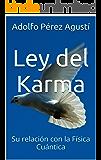 Ley del Karma: Su relación con la Física Cuántica (Metafísica y Psicología nº 7)
