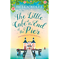 The Little Café at the End of the Pier: The best new feel-good romance you'll read this year (English Edition)
