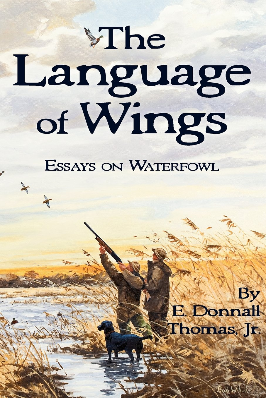 The Language of Wings: Essays on Waterfowl by Brand: Ravens Eye Press LLC