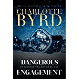 Dangerous Engagement (Wedlocked Trilogy Book 1)