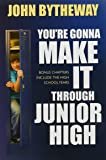 You're Gonna Make It through Junior High