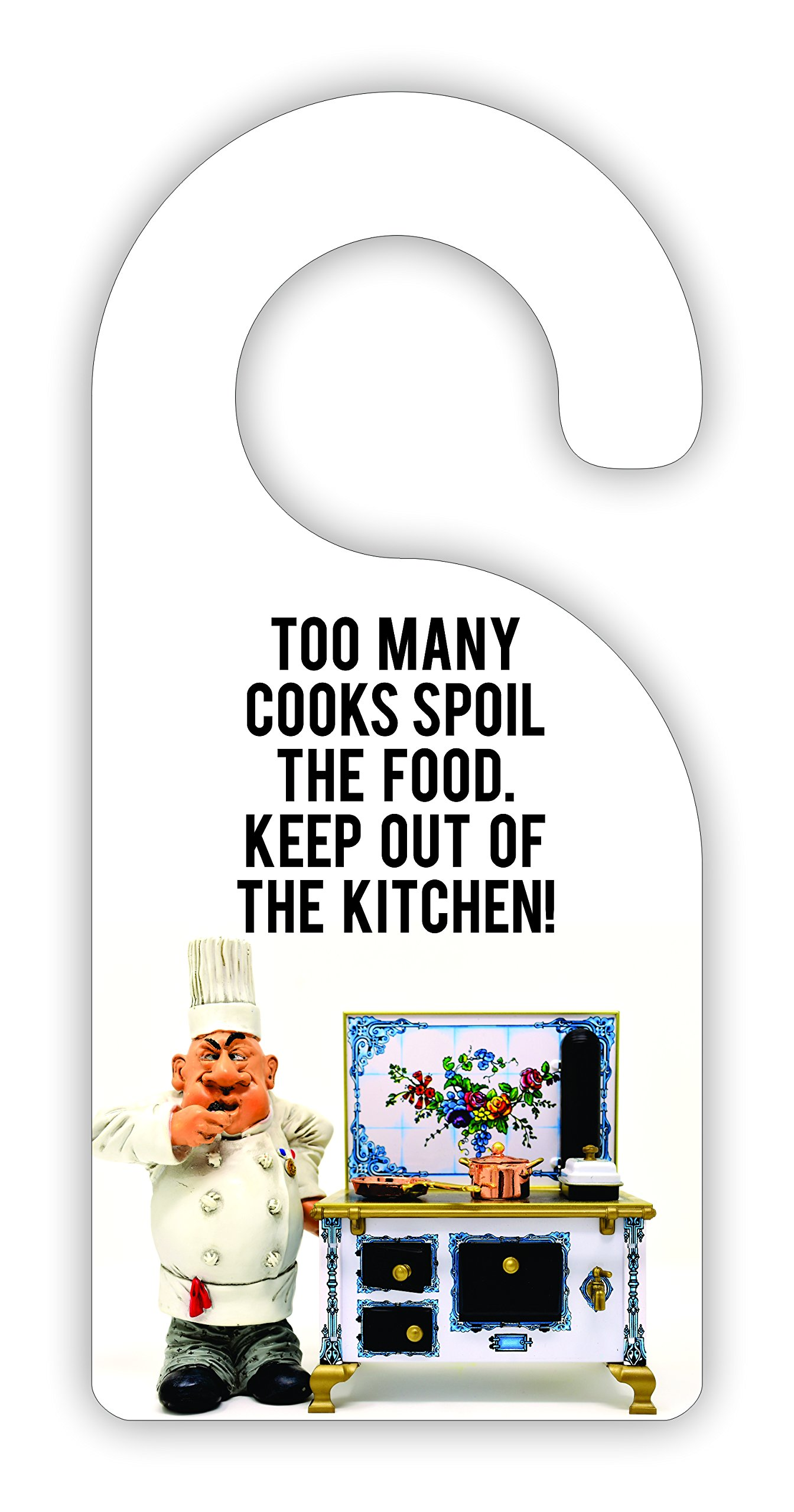 Too Many Cooks Spoil the Food. Keep Out Of The Kitchen! Room Door Sign Hanger - Hardboard - Glossy Finish