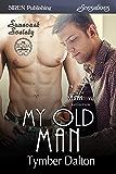 My Old Man [Suncoast Society] (Siren Publishing Sensations)