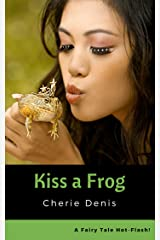 Kiss a Frog: A Cute, Sexy Fairy Tale (Fairy Tale Hot-Flash Book 2) Kindle Edition