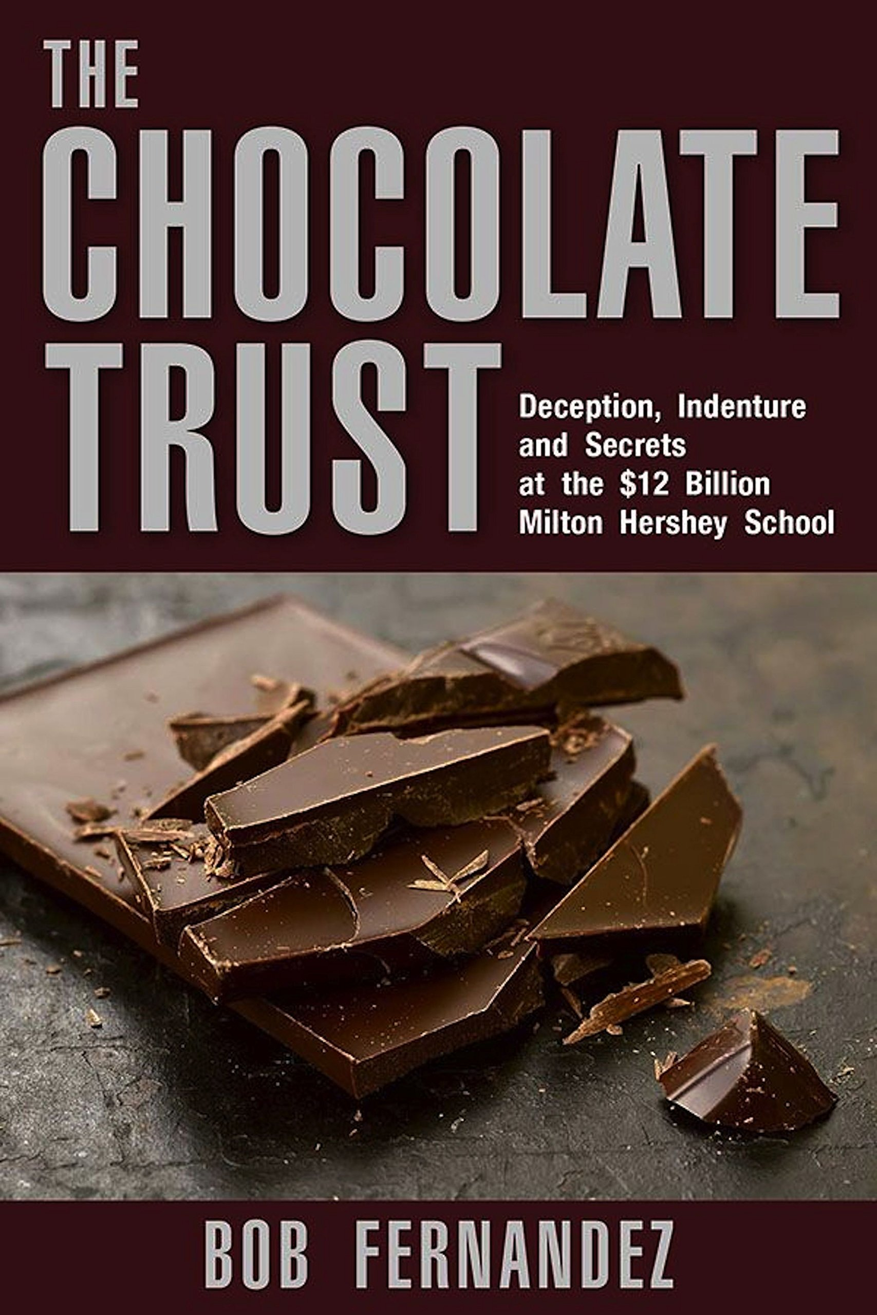 The Chocolate Trust: Deception, Indenture and Secrets at the $12 ...