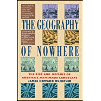Geography Of Nowhere: The Rise And Decline of America's Man-Made Landscape