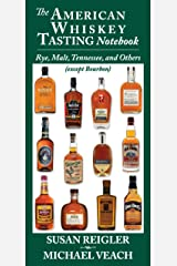 The American Whiskey Tasting Notebook: Rye, Malt, Tennessee, and Others (Except Bourbon) Paperback