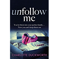 Unfollow Me: The most addictive and twisty thriller of summer 2019!