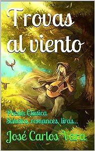 Trovas al viento: Poesía Clásica Sonetos, romances, liras... (Spanish