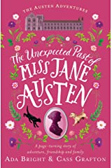The Unexpected Past of Miss Jane Austen: A page-turning story of adventure, friendship and family (The Austen Adventures Book 2) Kindle Edition