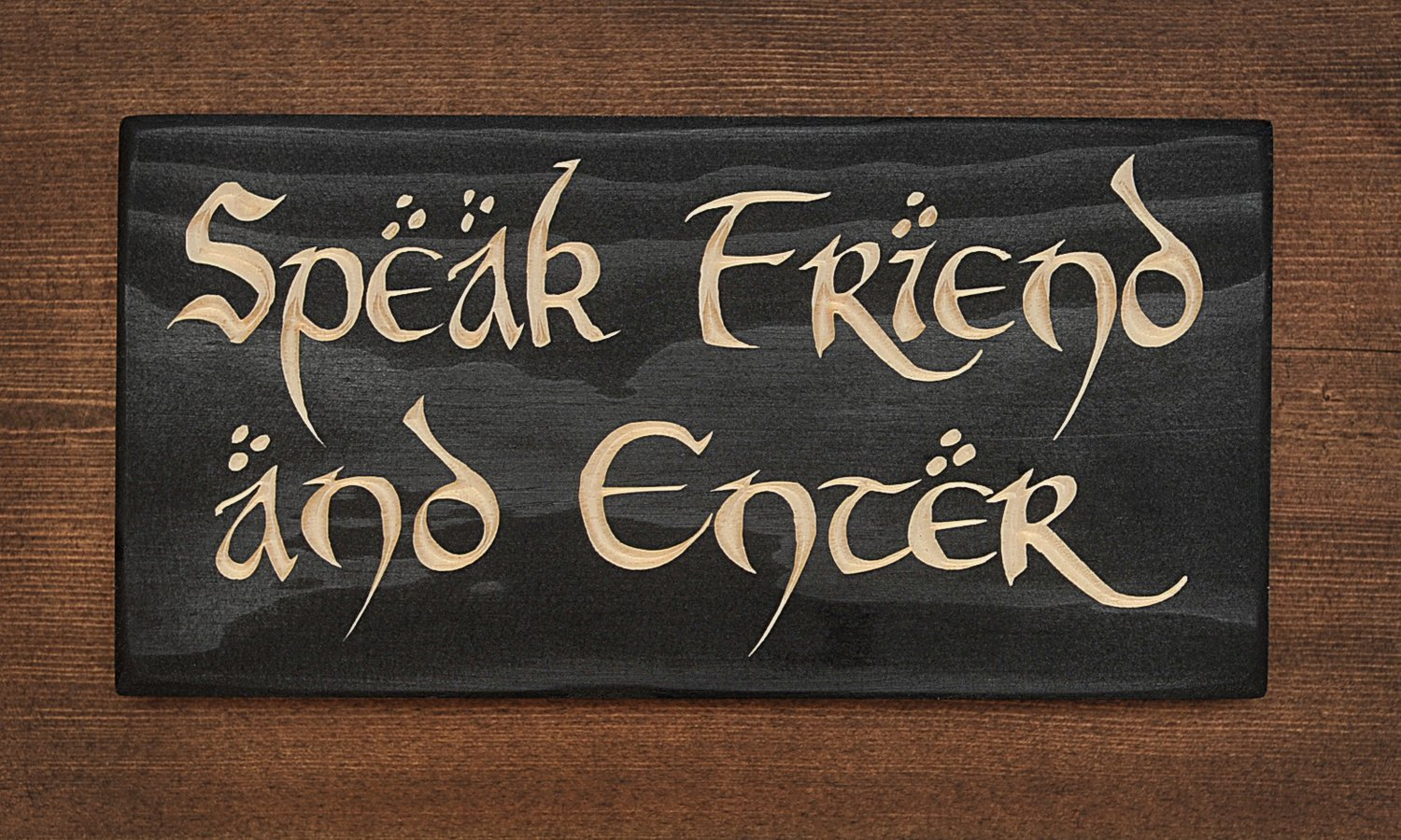 27, 9x 14cm Speak Friend and enter Sign/Plaque. Great gift for Lord of the Rings and the Hobbit fans. Legno massello inciso. Distraction