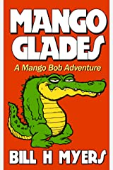 Mango Glades: A Mango Bob Adventure Kindle Edition