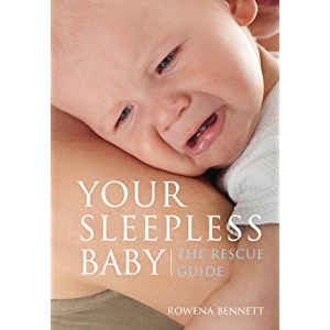 Your Sleepless Baby: The Rescue Guide