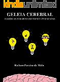 Geleia Cerebral: Histórias Mirabolantemente Inventadas