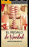 El Regalo de Navidad: Una historia erótica