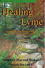 Healing Lyme: Natural Healing and Prevention of Lyme Borreliosis and Its Coinfections Paperback