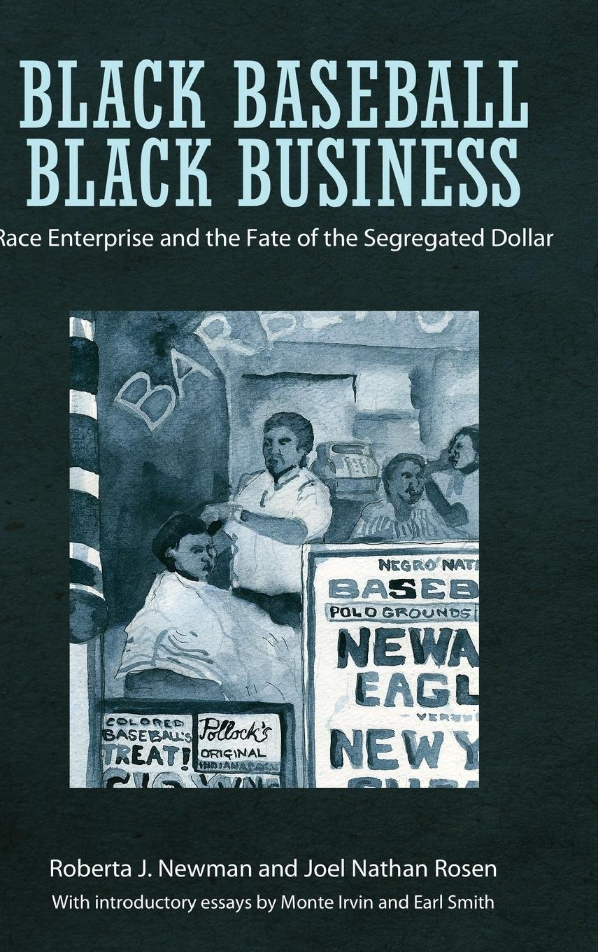 Download Black Baseball, Black Business: Race Enterprise and the Fate of the Segregated Dollar PDF