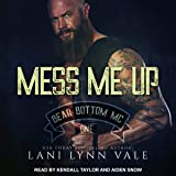 Mess Me Up: Bear Bottom Guardians MC, Book 1