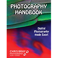 Photography Handbook: Digital photography made easy!