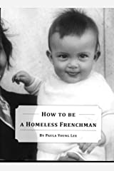 How To Be a Homeless Frenchman Kindle Edition