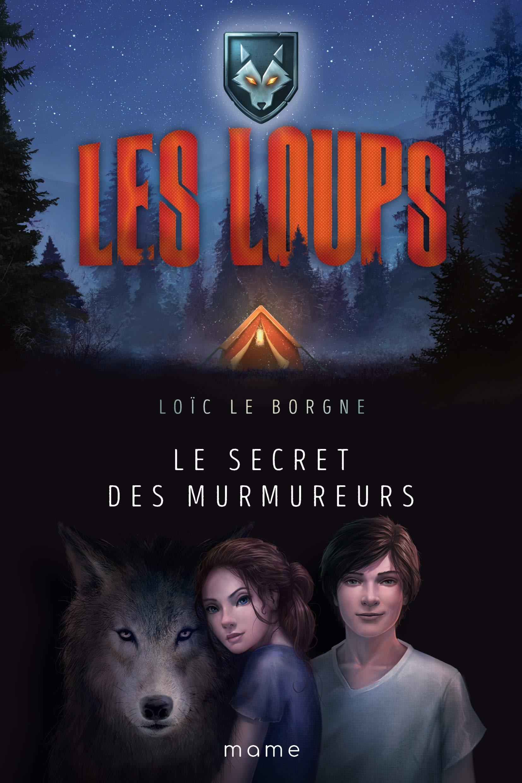 Amazon Fr Le Secret Des Murmureurs Les Loups Le Borgne Loic Livres