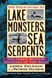 The Field Guide to Lake Monsters, Sea Serpents and Other Mystery Denizens of the Deep