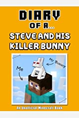 Diary of a Steve and his Killer Bunny [An Unofficial Minecraft Book] (Crafty Tales Book 37) Kindle Edition