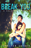Break You (A Coldcreek Novel Book 1)