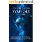 "Symbols: Most Common Symbols: Ancient Mythology, Religion, Symbols in Politics, Dreams, New Age, Secret Societies and the  Many ""Cultures of The World"""