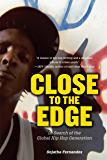 Close to the Edge: In Search of the Global Hip Hop Generation