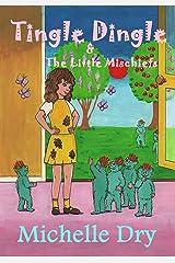 Tingle Dingle and The Little Mischiefs (Fun Fairytales Book 1) Kindle Edition