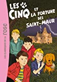 Les Cinq 31 - Les Cinq et la fortune des Saint-Maur (Les Classiques de la Rose)