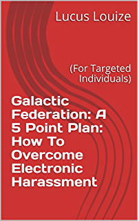 Electronic Harassment: Targeted Individuals: eBook 1: Low-Tech, Low