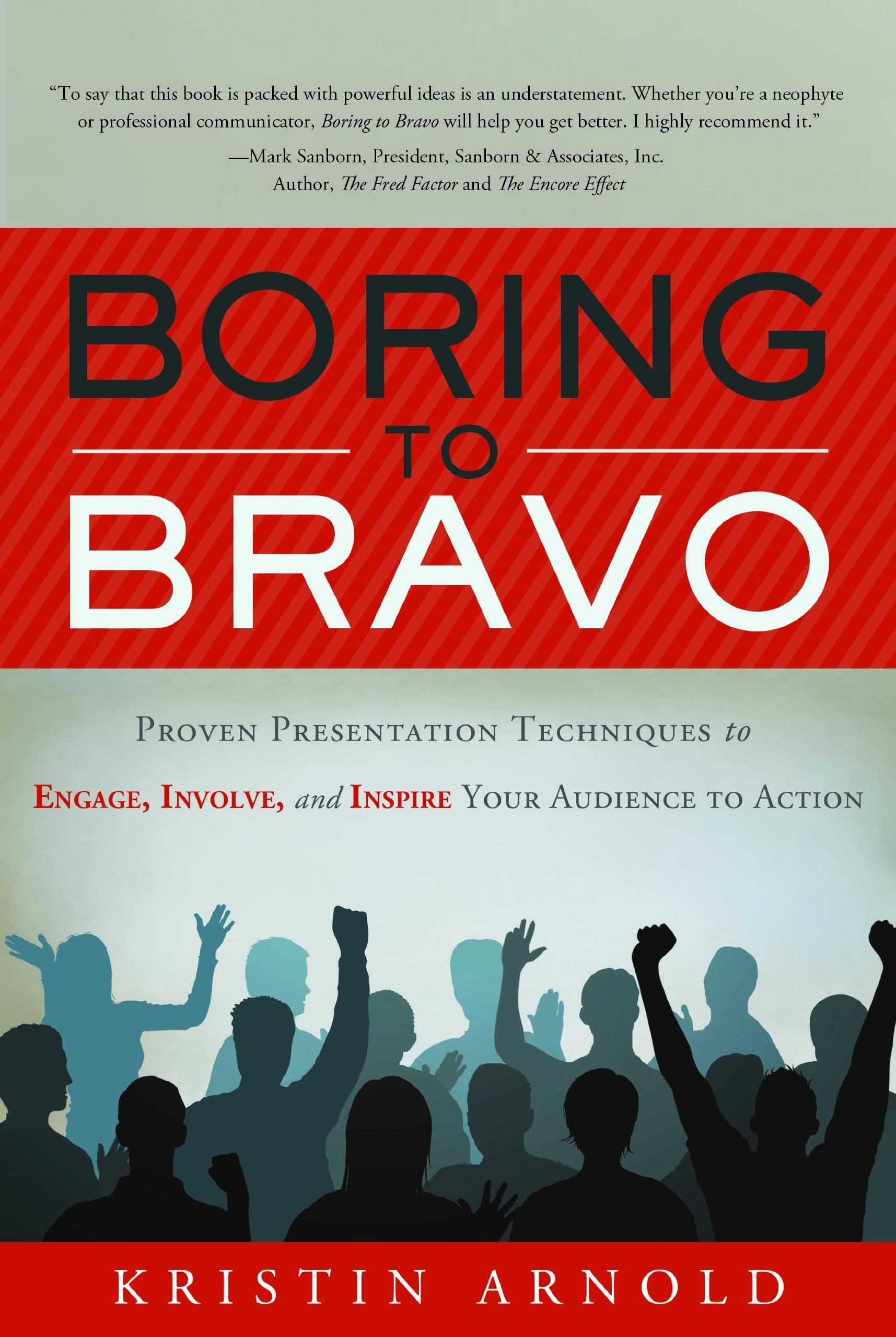 boring to bravo proven presentation techniques to engage involve