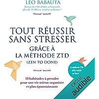 Tout réussir sans stresser grâce à la méthode ZTD