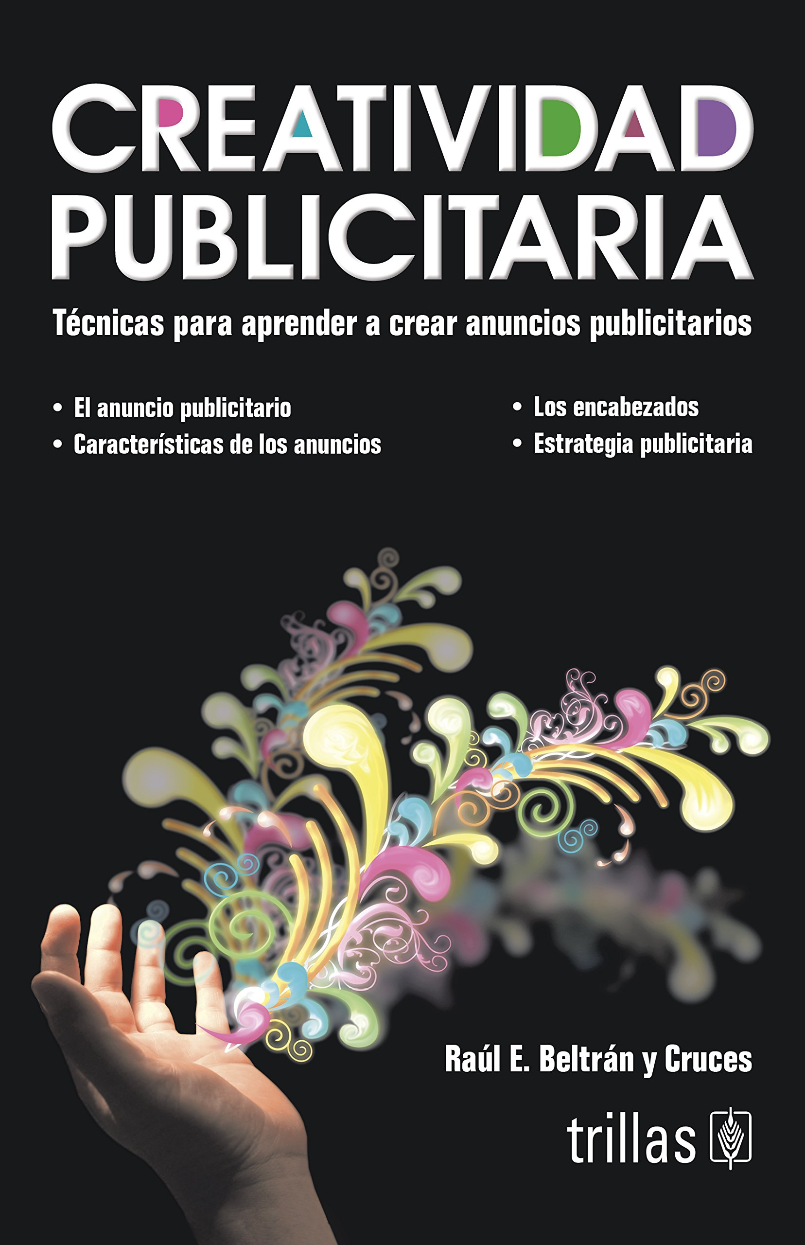 Creatividad publicitaria/Advertising Creativity: Tecnicas para aprender a crear anuncios publicitarios/Techniques to Learn How to Create Advertisements: ...