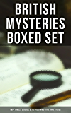 BRITISH MYSTERIES Boxed Set: 560+ Thriller Classics, Detective Stories & True Crime Stories: Complete Sherlock Holmes, Father Brown, Four Just Men Series, ... Cases, Max Carrados Stories and many more